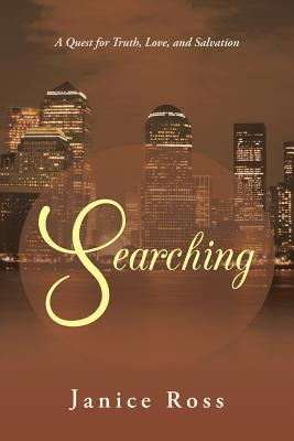 Searching: A Quest for Truth, Love, and Salvation - Ross, Janice