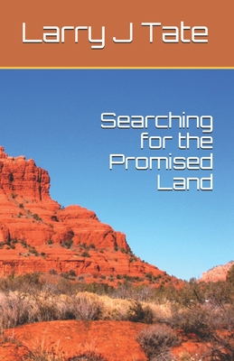 Searching for the Promised Land - Tate, Larry J
