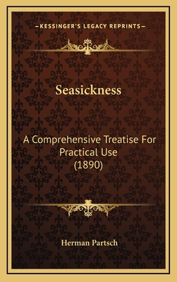 Seasickness: A Comprehensive Treatise for Practical Use (1890) - Partsch, Herman