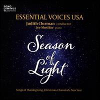 Season of Light - Lee Musiker (piano); Essential Voices USA (choir, chorus); Judith Clurman (conductor)