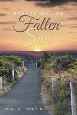 Season of the Fallen Sun - Laughlin, Trina M