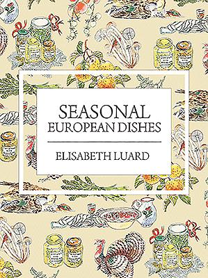 Seasonal European Dishes - Luard, Elisabeth