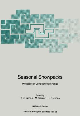 Seasonal Snowpacks: Processes of Compositional Change - Davies, Trevor D (Editor)