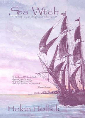 SeaWitch: v. 1: Being the First Voyage of Captian Jesamiah Acorne - Hollick, Helen