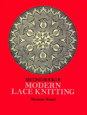 Second Book of Modern Lace Knitting Second Book of Modern Lace Knitting - Kinzel, Marianne