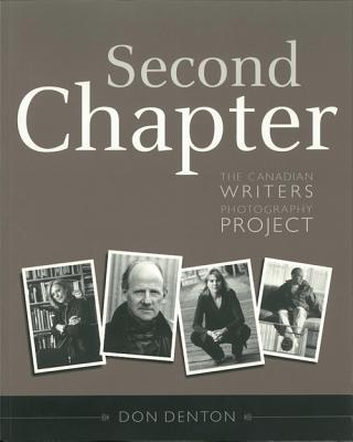 Second Chapter: The Canadian Writers Photography Project - Denton, Don (Photographer)