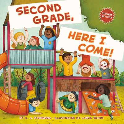 Second Grade, Here I Come! - Steinberg, D J
