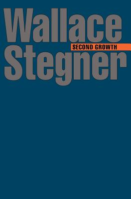 Second Growth - Stegner, Wallace Earle