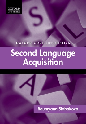 Second Language Acquisition - Slabakova, Roumyana