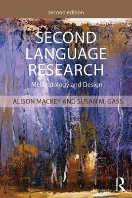 Second Language Research: Methodology and Design - Mackey, Alison, and Gass, Susan M.