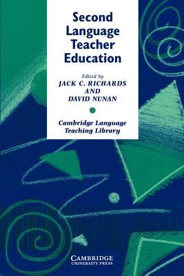 Second Language Teacher Education - Richards, Jack C, Professor (Editor)