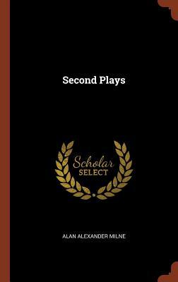 Second Plays - Milne, Alan Alexander