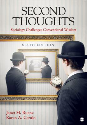 Second Thoughts: Sociology Challenges Conventional Wisdom - Ruane, Janet M, Dr.