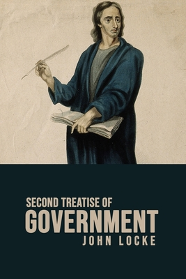 Second Treatise of Government - Locke, John