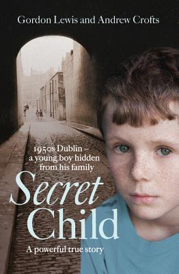 Secret Child - Lewis, Gordon, Professor
