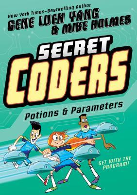 Secret Coders: Potions & Parameters - Yang, Gene Luen