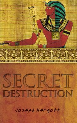 Secret Destruction - Hergott, Joseph