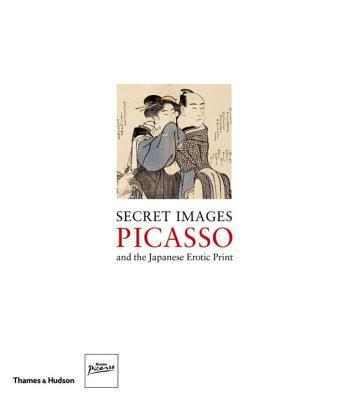 Secret Images: Picasso and the Japanese Erotic Print - Museu Picasso de Barcelona (Editor)