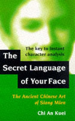 Secret Language of Your Face: Ancient Chinese Art of Siang Mien - Dear, Rosemary