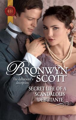 Secret Life of a Scandalous Debutante - Scott, Bronwyn