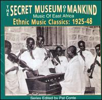 Secret Museum of Mankind: Music of East Africa, 1925-1948 - Various Artists