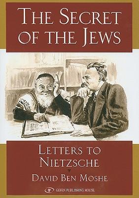 Secret of the Jews: Letters to Nietzsche - Moshe, David Ben