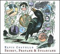 Secret, Profane & Sugarcane - Elvis Costello