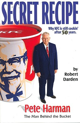 Secret Recipe: Why KFC Is Still Cooking After 50 Years - Darden, Robert, and Null, Null