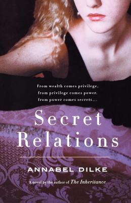 Secret Relations - Dilke, Annabel