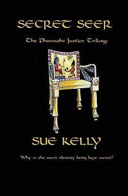 Secret Seer: The Pharaoh's Justice Trilogy - Kelly, Sue