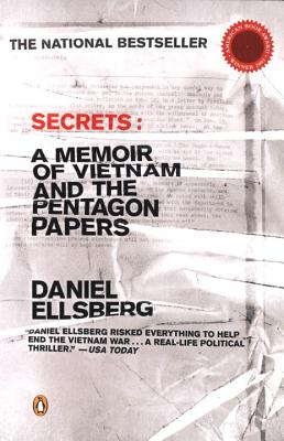 Secrets: A Memoir of Vietnam and the Pentagon Papers - Ellsberg, Daniel