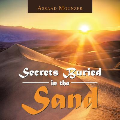 Secrets Buried in the Sand - Mounzer, Assaad
