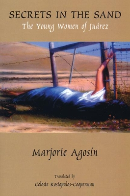 Secrets in the Sand: The Young Women of Juarez - Agosin, Marjorie