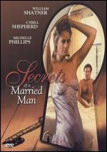 Secrets of a Married Man - William A. Graham