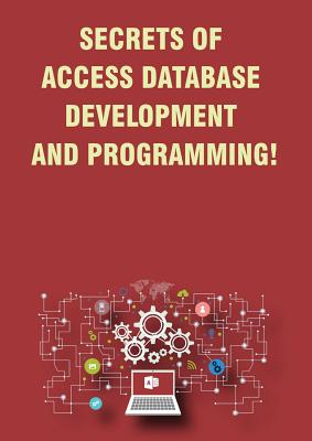 Secrets of Access Database Development and Programming! - Besedin, Andrei