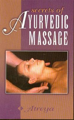 Secrets of Ayurvedic Massage - Atreya