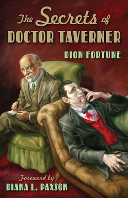 Secrets of Doctor Taverner - Fortune, Dion, and Paxson, Diana L (Foreword by)