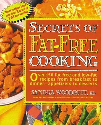 Secrets of Fat-Free Cooking - Woodruff, Sandra, R.d.