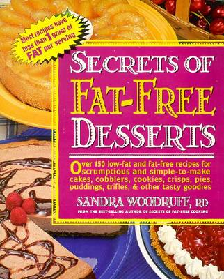 Secrets of Fat-Free Desserts - Woodruff, Sandra, R.d.