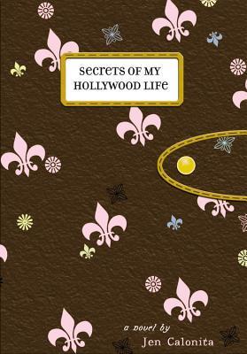 Secrets of My Hollywood Life - Calonita, Jen