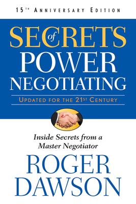 Secrets of Power Negotiating: Inside Secrets from a Master Negotiator - Dawson, Roger