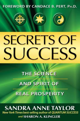 Secrets of Success: The Science and Spirit of Real Prosperity - Taylor, Sandra Anne