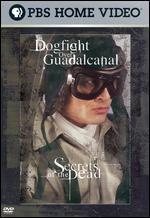 Secrets of the Dead: Dogfight Over Guadalcanal