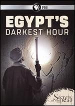 Secrets of the Dead: Egypt's Darkest Hour