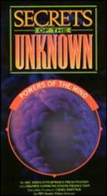 Secrets of the Unknown: Powers of the Mind