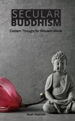 Secular Buddhism - Rasheta, Noah