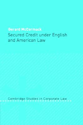 Secured Credit Under English and American Law - McCormack, Gerard