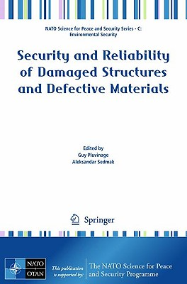 Security and Reliability of Damaged Structures and Defective Materials - Pluvinage, Guy (Editor)