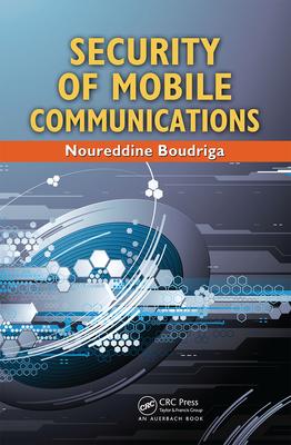 Security of Mobile Communications - Boudriga, Noureddine