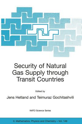 Security of Natural Gas Supply Through Transit Countries - Hetland, Jens (Editor)